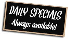 daily specials always available